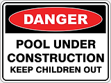 Danger Pool Unde Construction Keep Children Out