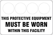 This Protective Equipment Must Be Worn Within This Facility