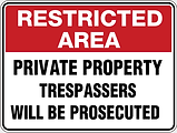 Restricted Area Private Property Trespassers will be Prosecuted