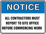 Notice All Contractors Must Repot to Site Office Before Commencing Work