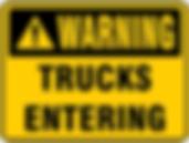 Warning Trucks Entering