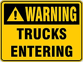 Warning Trucks Entering