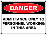 Danger Admittance Only to Personnel Working in this Area