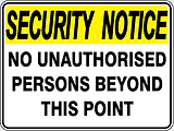 Security Notice No Authorised Persons Beyond This Point