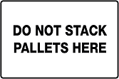 Do Not Stack Pallets Here