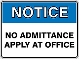 Notice No Admittance Apply at Office