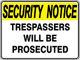Security Notice Trespassers will be Prosecuted