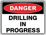 Danger Drilling in Progress