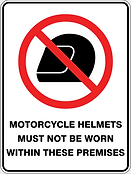 Motorbike Helments Must Not Be Worn Within These Premises