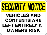 Security Notice Vehicles and Contens are Left Entirely at Owners Risk