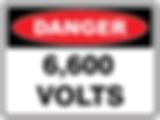 Danger 6,600 Volts