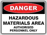 Danger Hazardous Materials Area Authorised Personnel Only