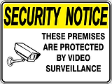 Security Notice These Premises aeProtected by Video Surveillance