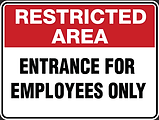 Restricted Area Entrance for Employees Only