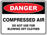 Danger Compressed Air Do Not Us For Blowing Off Clothes
