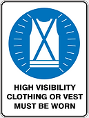 High Visibility Cothing Must Be Worn