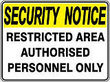 Security Notice Restricted Area Authorised Personnel Only
