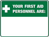 Your First Aid Personnel Are:
