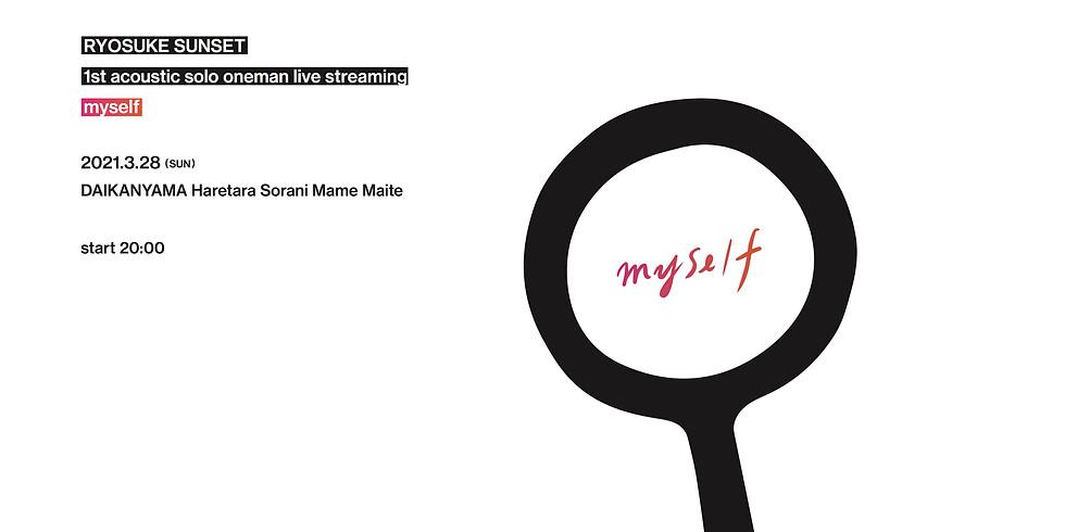 RYOSUKE SUNSET 1st acoustic oneman live streaming『myself』