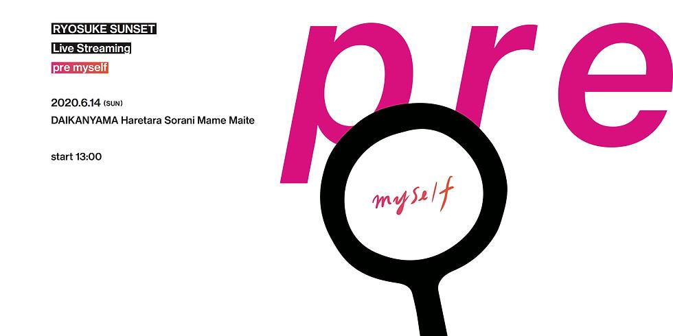 (終了) 生配信ライブ『pre myself』