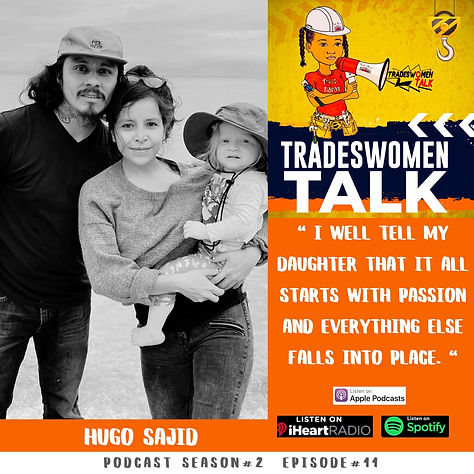 Tradeswomen Talk Hugo Sajid