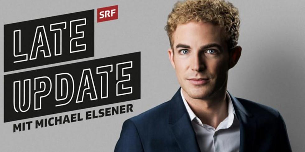 "SRF Sendung ""Late Update"" mit Michael Elsner"