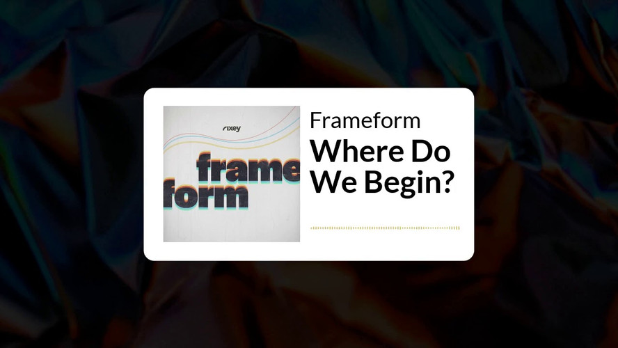 Frameform Podcast Ep 1: