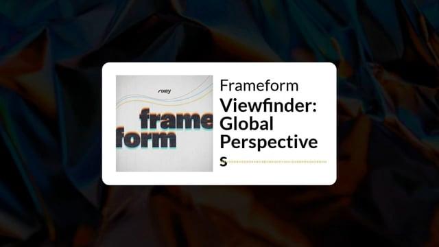 Frameform Podcast Episode 6: Viewfinder Global Perspectives