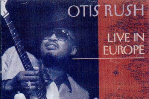 Otis Rush Live in Europe