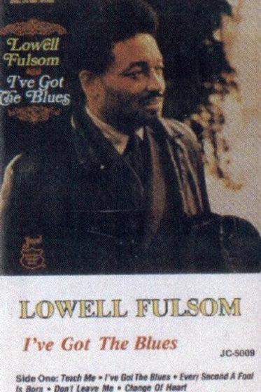 Lowell Fulsom I've got the blues-CASSETTE