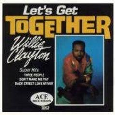 Willie Clayton Let's get together