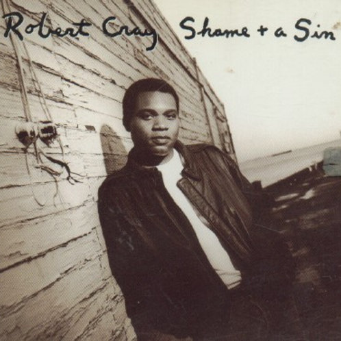Robert Cray Shame And A Sin