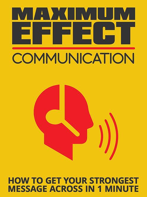 Maximum Effect Communication