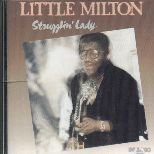 Little Milton-STRUGGLING LADY