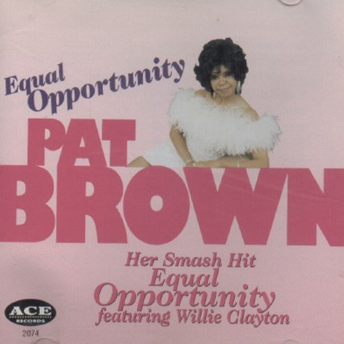 Pat Brown Equal Opportunity/with Willie Clayton