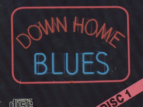 Down Home Blues Disc 1