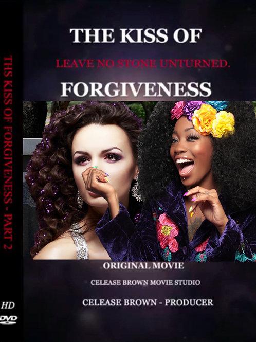 KISS OF FORGIVENESS / LEAVE NO STONE UNTURNED