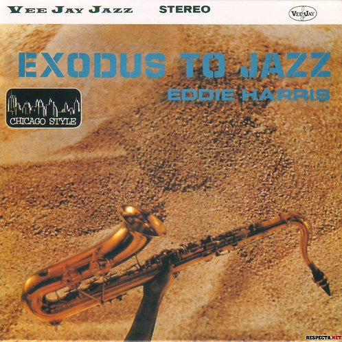 Eddie Harris Exodus to Jazz