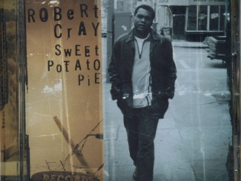 Robert Cray Sweet Potatoe Pie