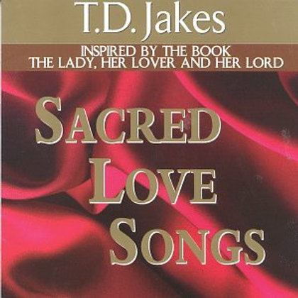 T.D.Jakes Sacred Love songs
