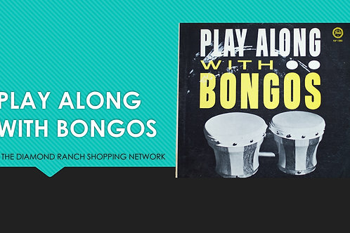 PLAY ALONG WITH THE BONGOS