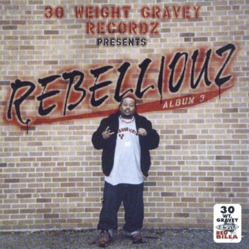 30 WEIGHT GRAVY RECORDS PRESENTS: REBELLIOUZ / ALB
