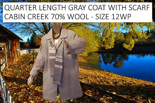 QUARTER LENGTH GRAY COAT WITH SCARF - CABIN CREEK 70%WOOL - SIZE 12WP