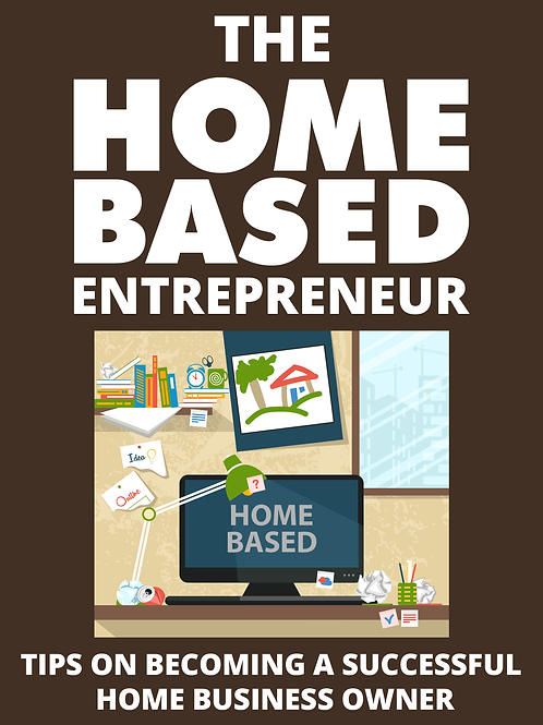 The Home Based Entrepreneur