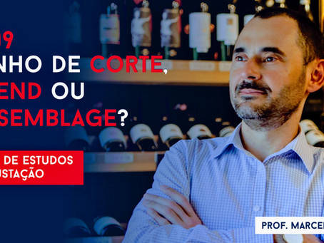 Aula 9 - Vinhos de Corte, Blend ou Assemblage - Prof. Marcelo Vargas