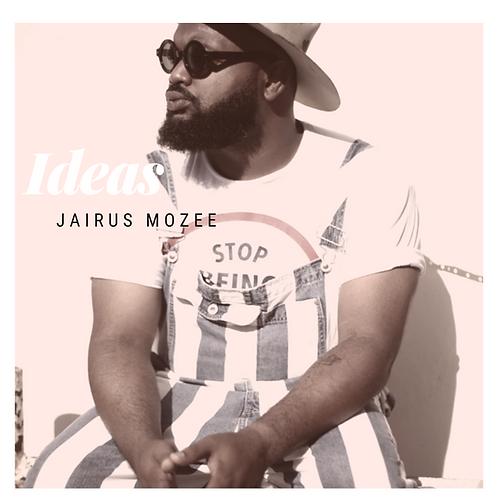 Ideas Vol. 1 by Jairus Mozee