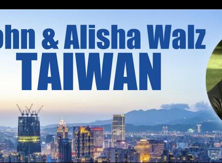John & Alisha Walz Taiwan September 2020 Prayer Letter