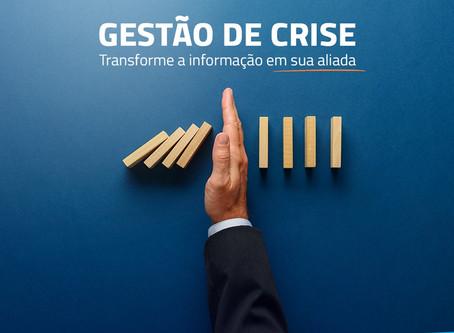 Gestão de crise: transforme a informação em sua aliada