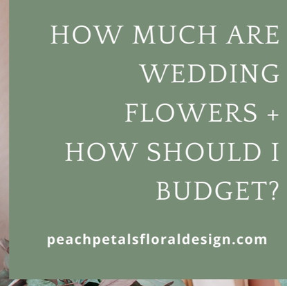 How Much Are Wedding Flowers, and How Should I Budget?
