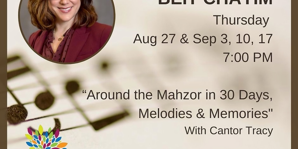 """""""Around the Mahzor in 30 days, Melodies & Memories"""" with Cantor Tracy."""